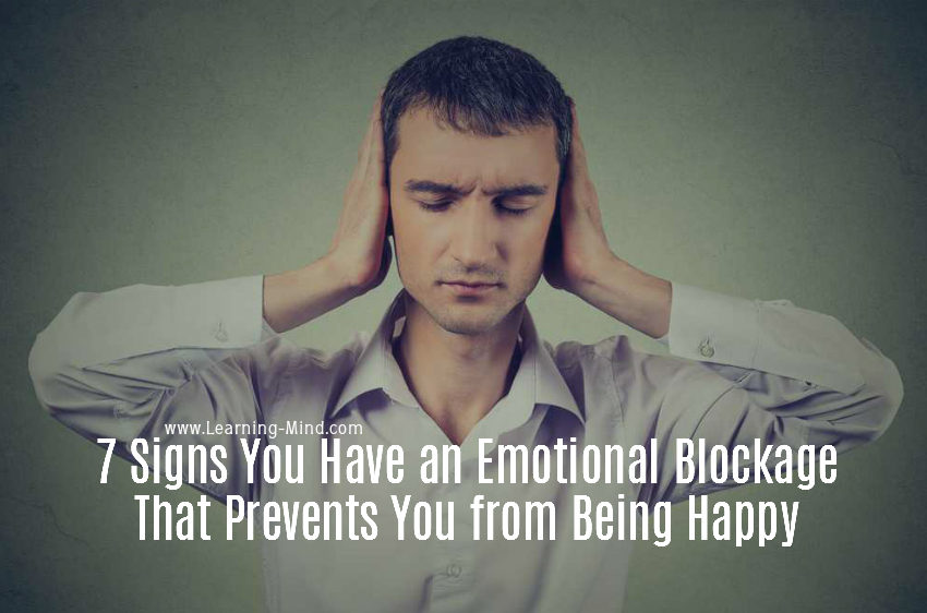 7 Signs You Have an Emotional Blockage That Prevents You from Being Happy