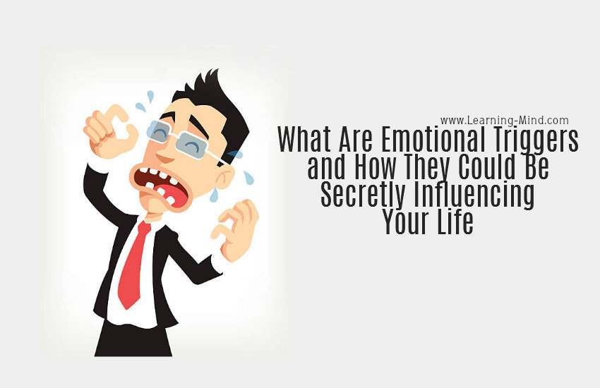 What Are Emotional Triggers and How They Could Be Secretly Influencing Your Life