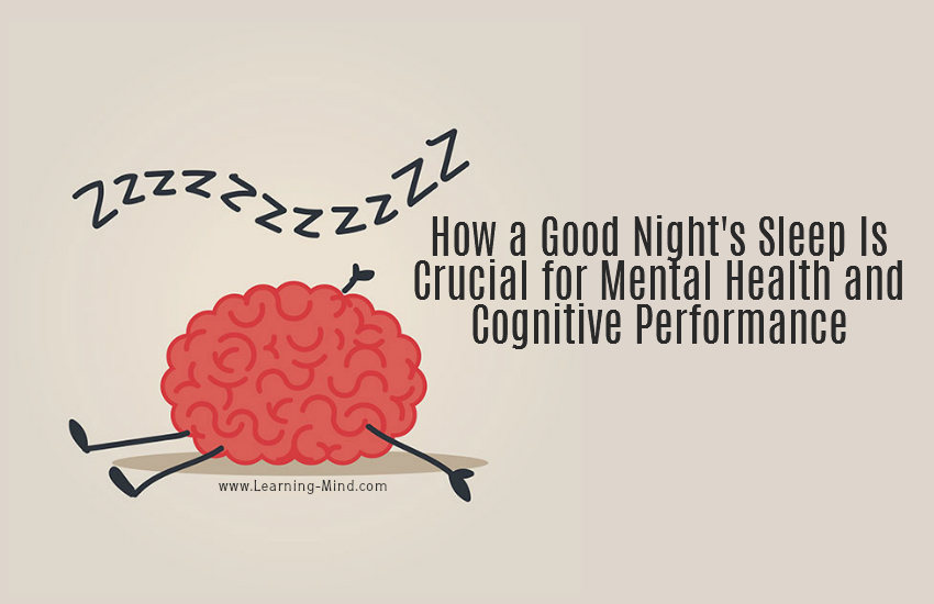 How a Good Night's Sleep Is Crucial for Mental Health and Cognitive Performance