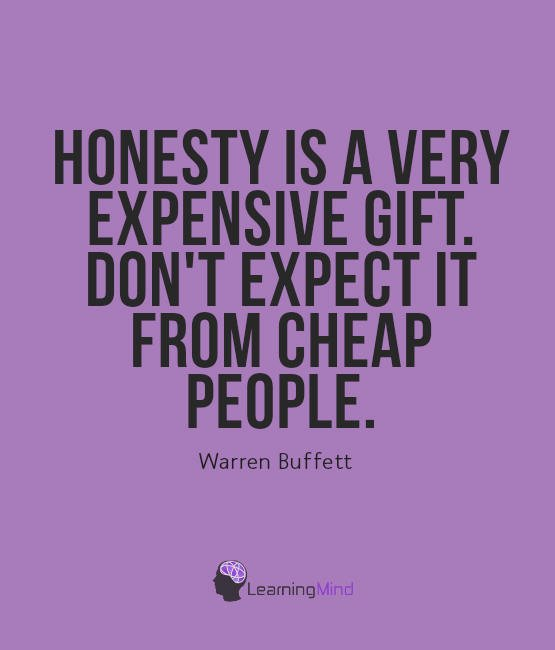 Honesty is a very expensive gift – Learning Mind