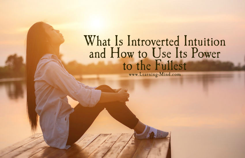 What Is Introverted Intuition and How to Use Its Power to the Fullest