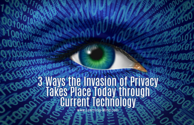 3 Ways the Invasion of Privacy Takes Place Today through Current Technology