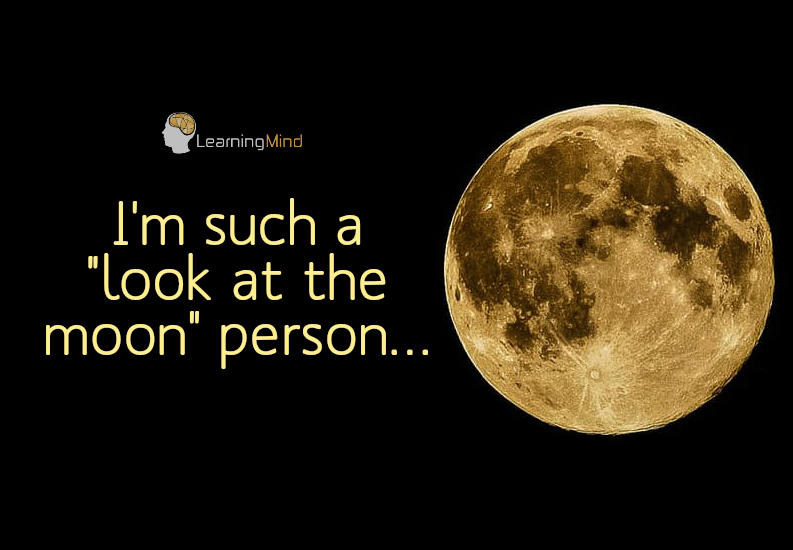 I'm such a look at the moon person.