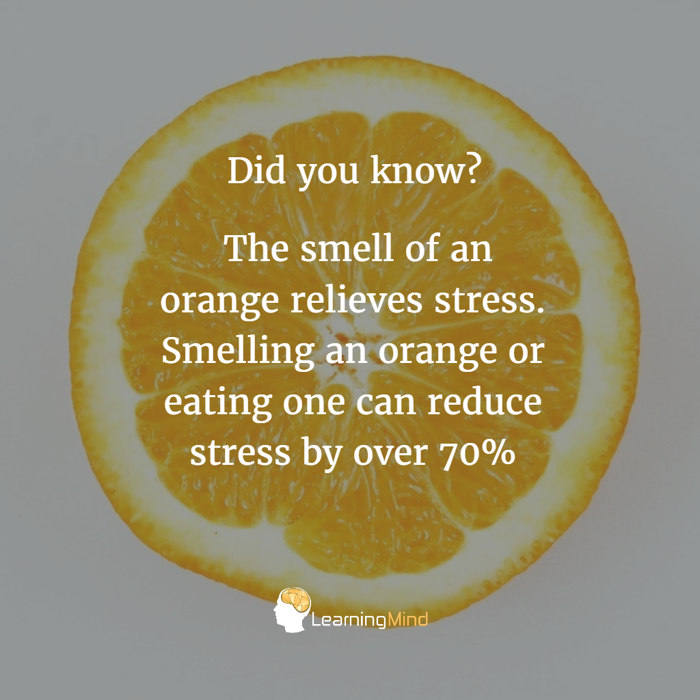 The smell of an orange relieves stress.
