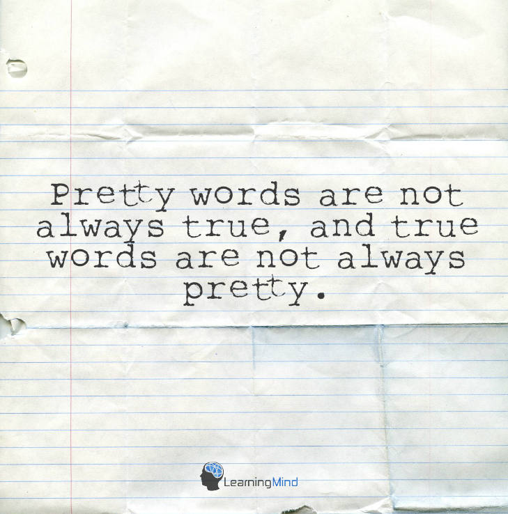 Pretty words are not always true…