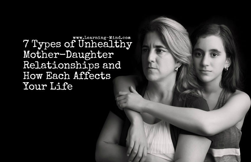 7 Types of Unhealthy Mother-Daughter Relationships and How Each Affects Your Life