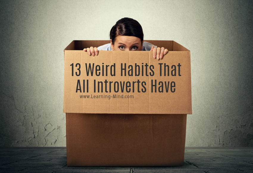 13 Weird Habits That Probably All Introverts Have