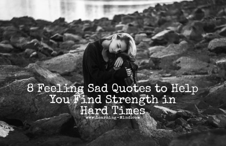 8 Feeling Sad Quotes to Help You Find Strength in Hard Times