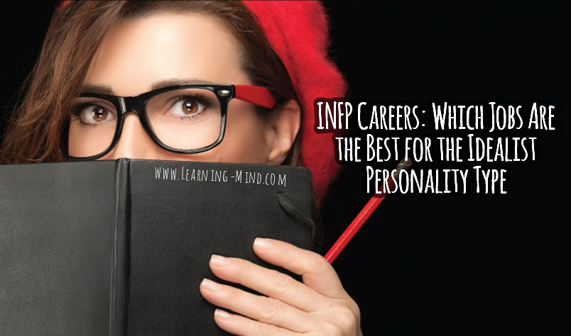 INFP Careers: Which Jobs Are the Best for the Idealist Personality Type