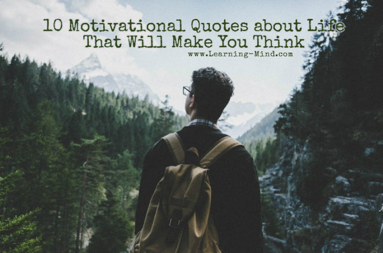 10 Motivational Quotes about Life That Will Make You Think