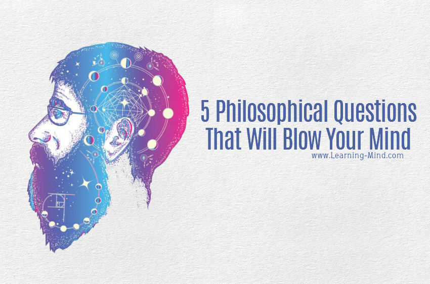 5 Philosophical Questions That Will Blow Your Mind