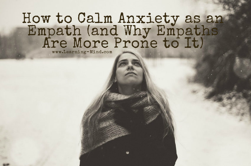 How to Calm Anxiety as an Empath (and Why Empaths Are More Prone to It)