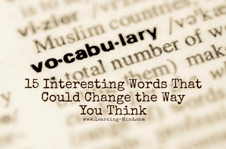 15 Interesting Words That Could Change the Way You Think