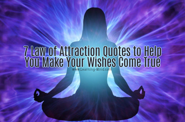7 Law of Attraction Quotes to Help You Make Your Wishes Come True