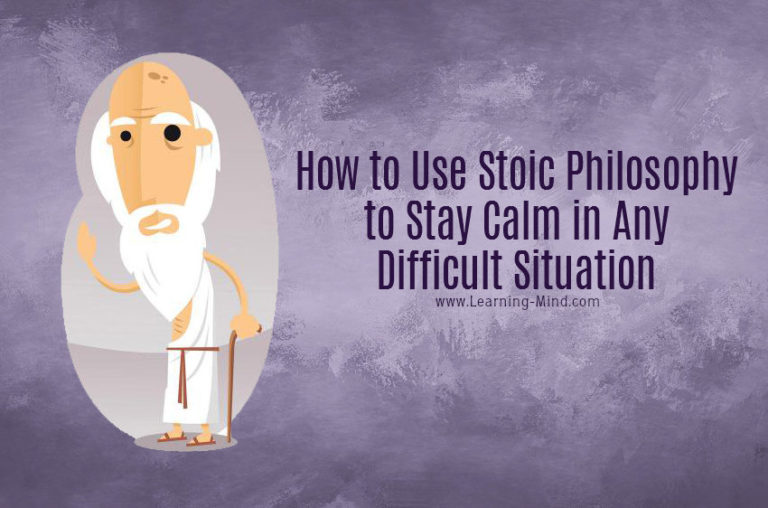 How to Use Stoic Philosophy to Stay Calm in Any Difficult Situation
