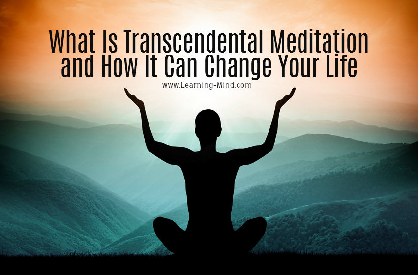 What Is Transcendental Meditation and How It Can Change Your Life