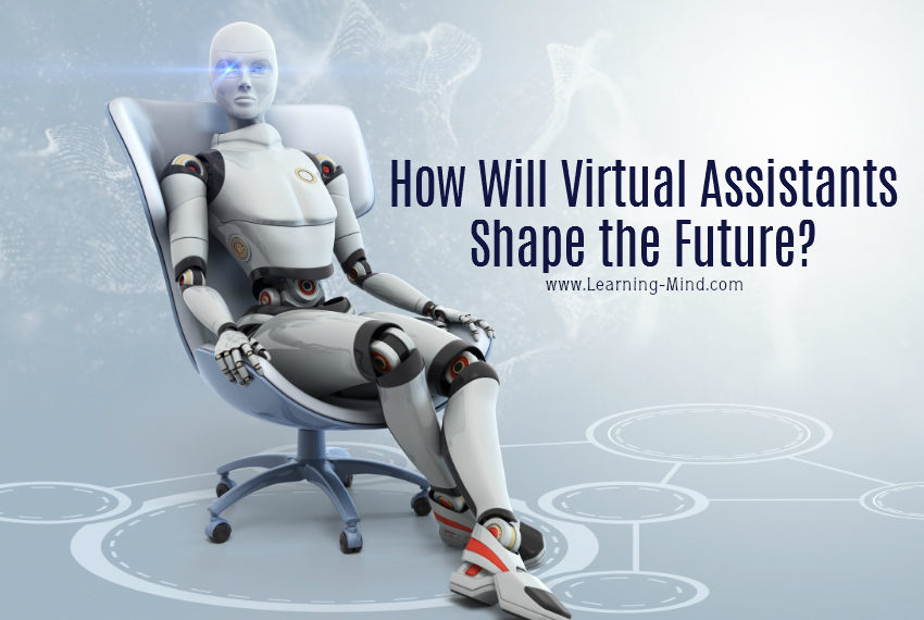 How Will Virtual Assistants Shape Our Lives in the Near Future?