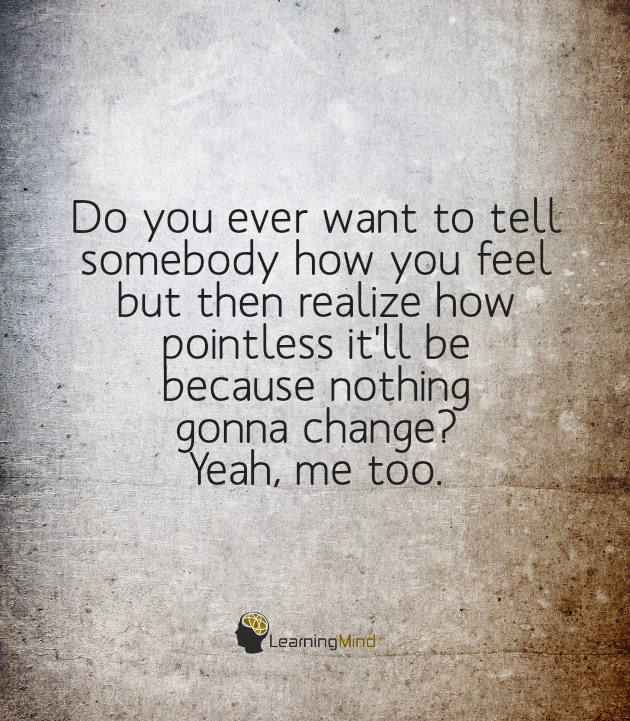 Do you ever want to tell somebody how you feel…