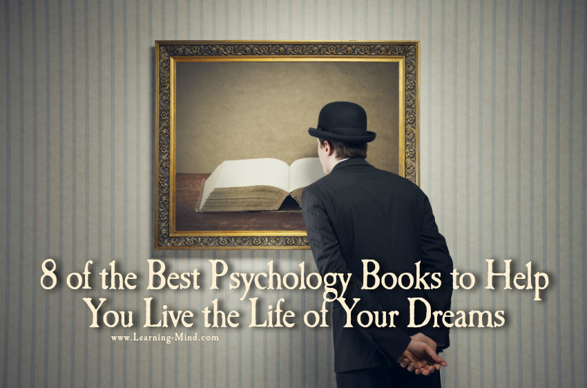 8 Best Psychology Books to Help You Live the Life of Your Dreams