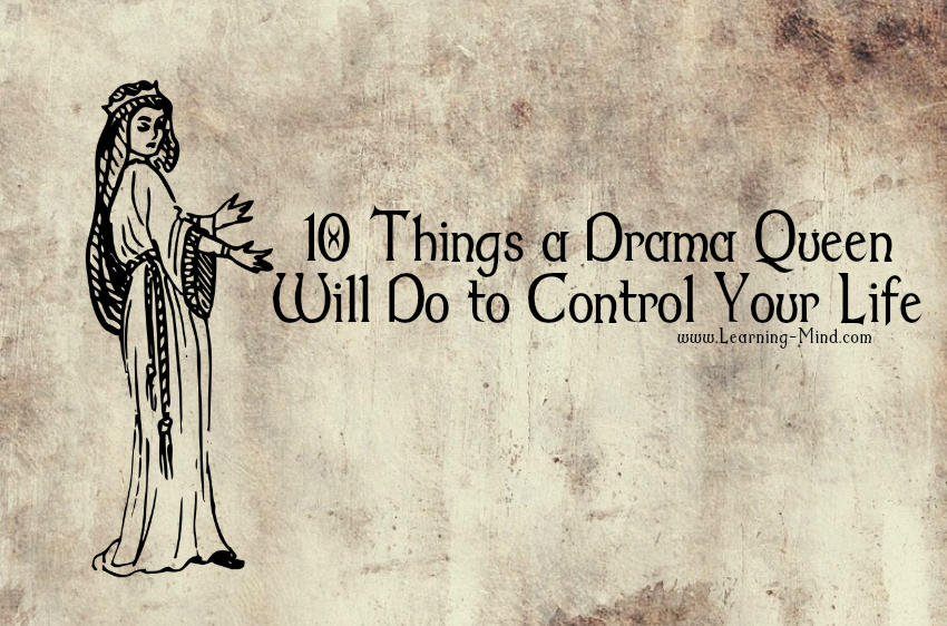 10 Things a Drama Queen Will Do to Control Your Life