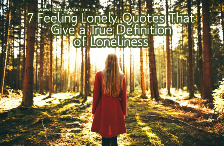 7 Feeling Lonely Quotes That Give a True Definition of Loneliness
