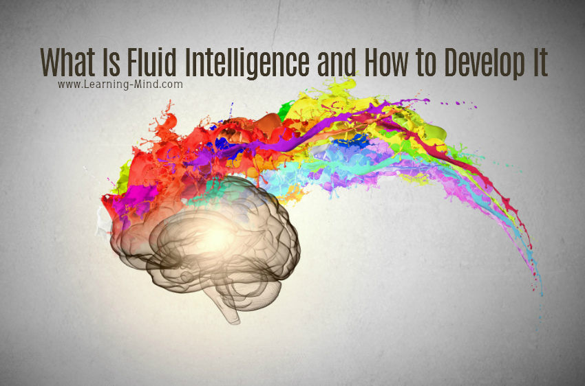 What Is Fluid Intelligence and 6 Science-Backed Ways to Develop It