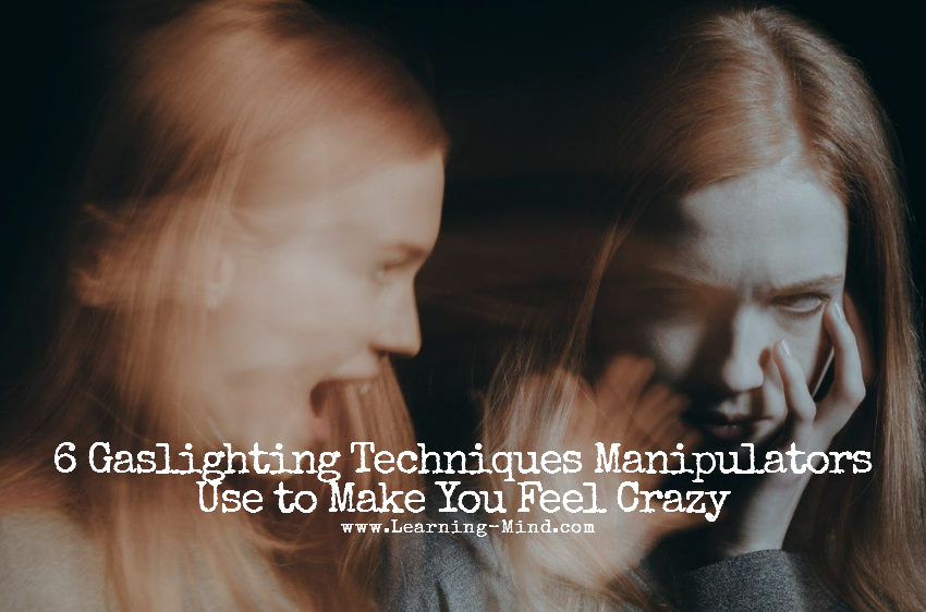 6 Gaslighting Techniques Manipulators Use to Make You Feel Crazy