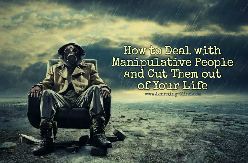 How to Deal with Manipulative People and Cut Them out of Your Life