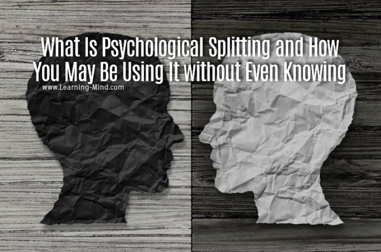 What Is Psychological Splitting and How You May Be Using It without Even Knowing