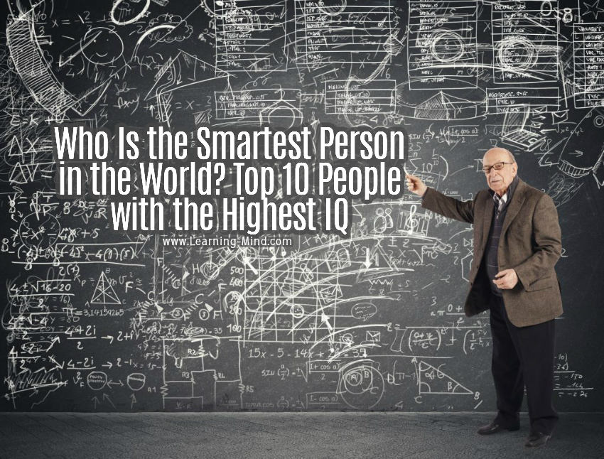Who Is the Smartest Person in the World? Top 10 People with the Highest IQ