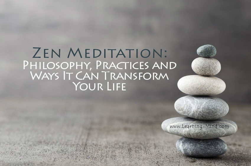 Zen Meditation: Philosophy, Practices and the Ways It Can Transform Your Life