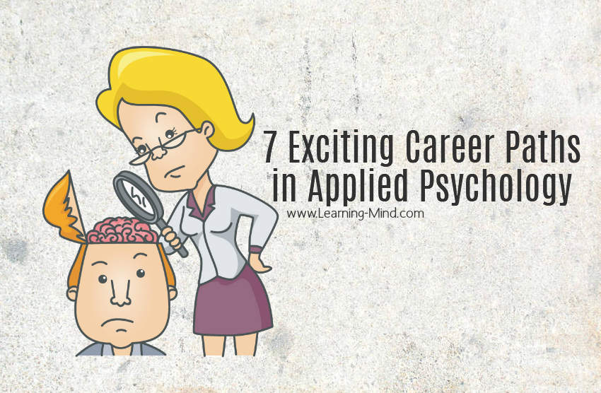 7 Careers in Applied Psychology for Those Fascinated by the Human Mind