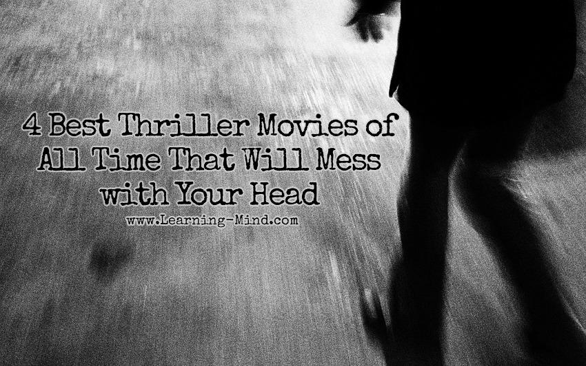 4 Best Thriller Movies of All Time That Will Mess with Your Head