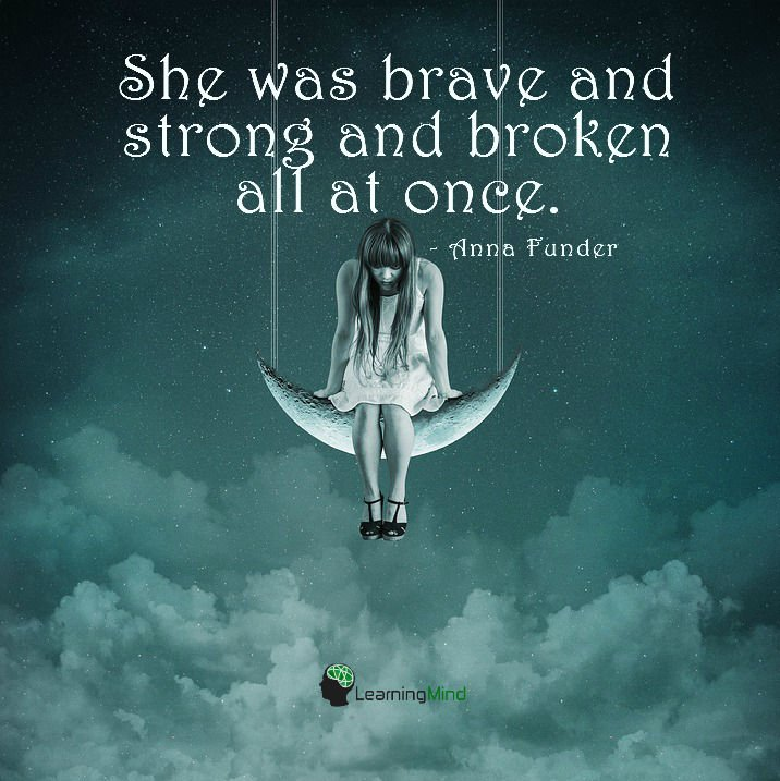She was brave and strong and broken all at once.