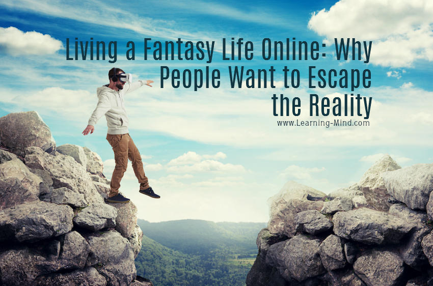 Living a Fantasy Life Online: Why People Want to Escape the Reality