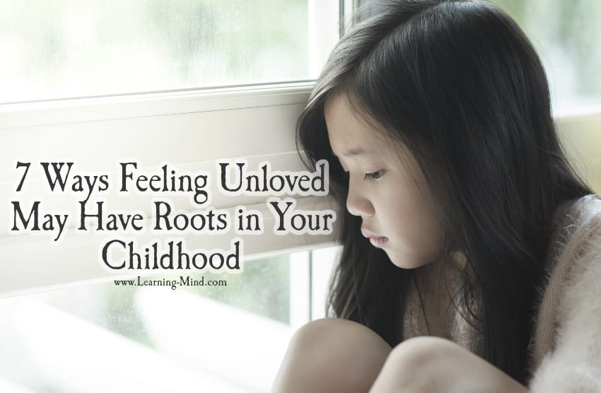 7 Ways Feeling Unloved May Have Roots in Your Childhood