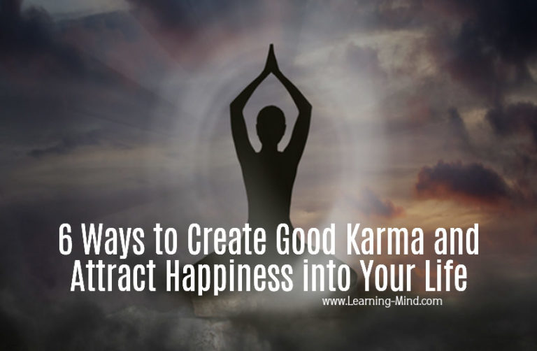 6 Ways to Create Good Karma and Attract Happiness into Your Life