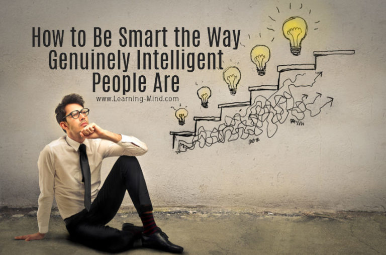 How to Be Smart the Way Genuinely Intelligent People Are