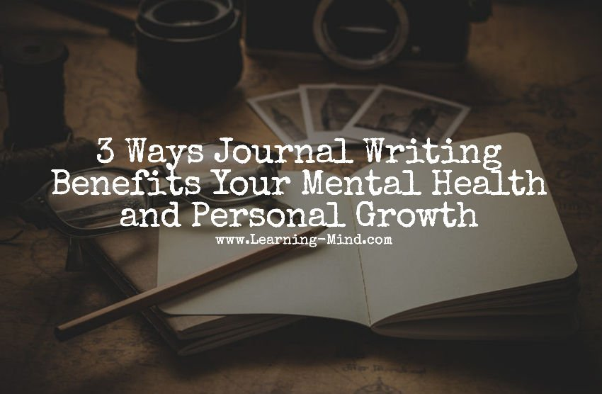 3 Ways Journal Writing Benefits Your Mental Health and Personal Growth