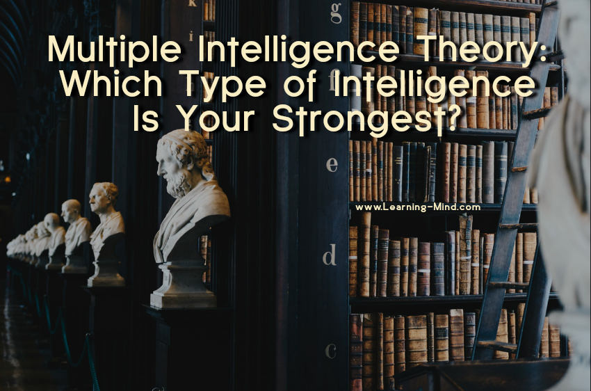 Multiple Intelligence Theory: Which Type of Intelligence Is Your Strongest?