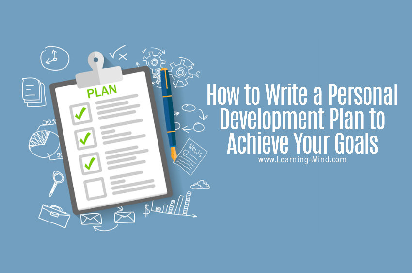 How to Write a Personal Development Plan to Achieve Your Goals