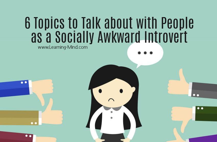 6 Topics to Talk about with People as a Socially Awkward Introvert