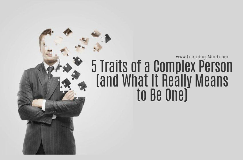 5 Traits of a Complex Person (and What It Really Means to Be One)