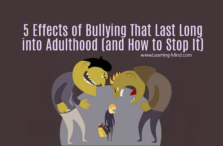 5 Effects of Bullying That Last Long into Adulthood (and How to Stop It)