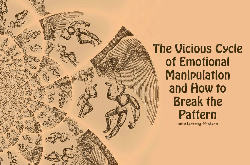 The Vicious Cycle of Emotional Manipulation and How to Break the Pattern