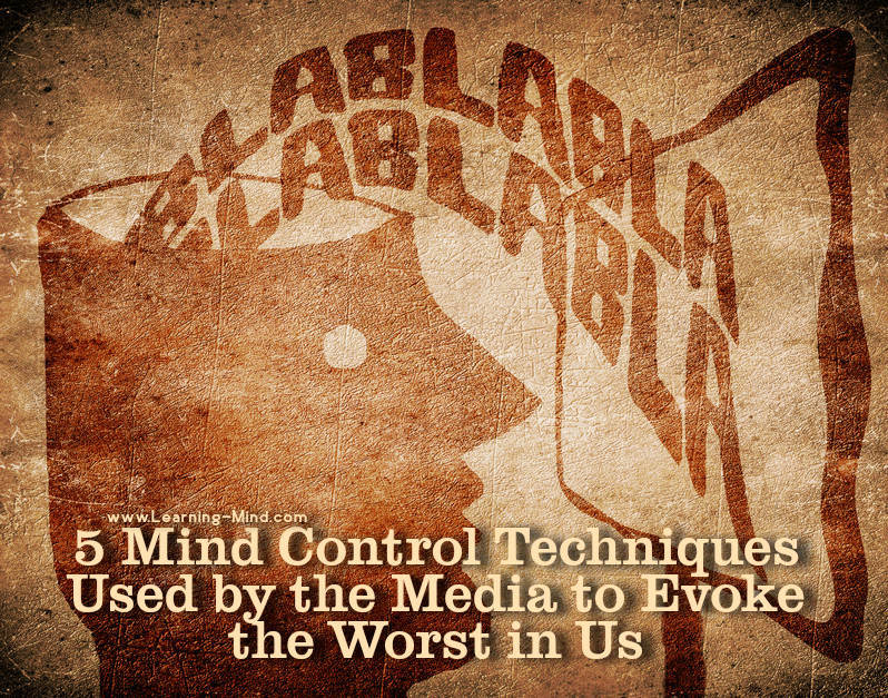 5 Mind Control Techniques Used by the Media to Evoke the Worst in Us