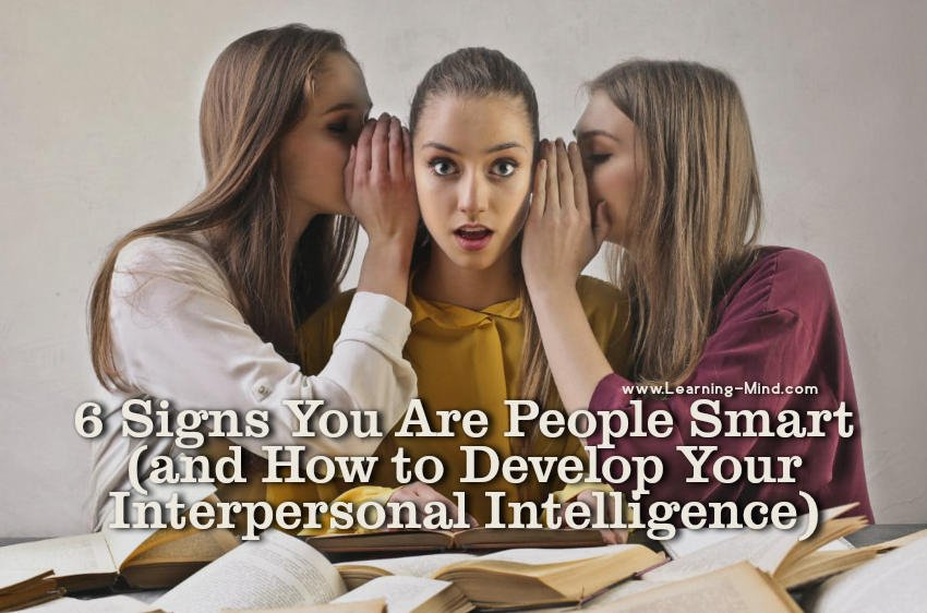 6 Signs You Are People Smart (and How to Develop Your Interpersonal Intelligence)
