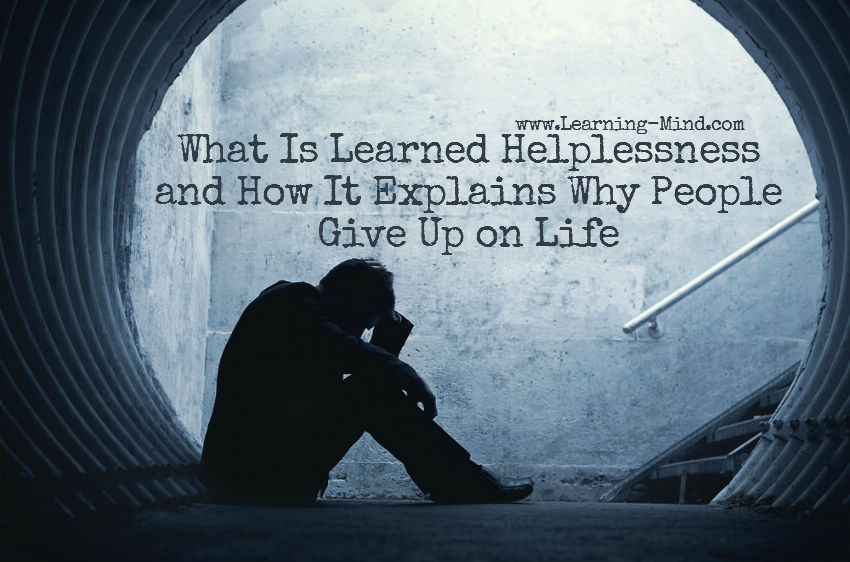 What Is Learned Helplessness and How It Explains Why People Give Up on Life