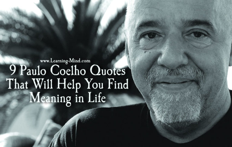 9 Paulo Coelho Quotes That Will Help You Find Meaning in Life