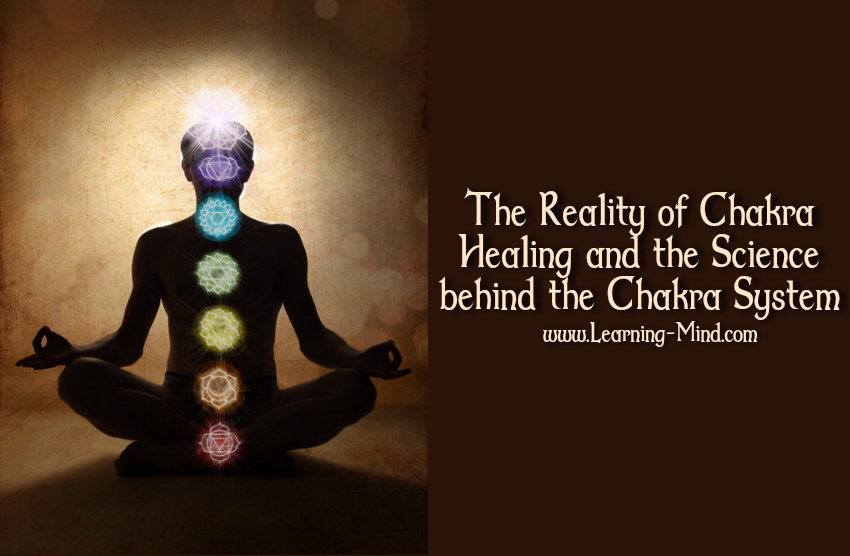 The Reality of Chakra Healing and the Science behind the Chakra System
